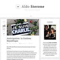 Aldo Sterone » Anticipation: la Sixième République