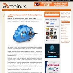 « Anticiper les risques et adopter le cloud computing en toute sécurité »