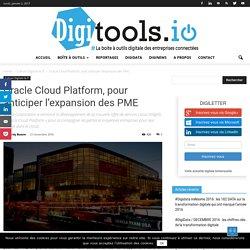 Oracle Cloud Platform, pour anticiper l'expansion des PME - Digitools.io