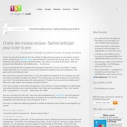 Charte des médias sociaux : Sachez anticiper pour éviter le pire