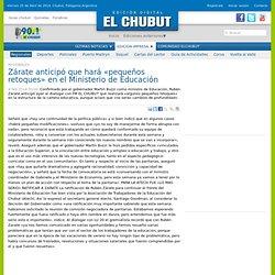 Zárate anticipó que hará «pequeños retoques» en el Ministerio de Educación - Diario El Chubut