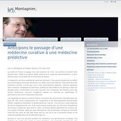 Anticipons le passage d'une médecine curative à une médecine prédictive - Pr. Luc Montagnier