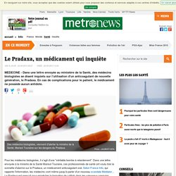 Le Pradaxa, l'anticoagulant qui inquiète