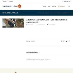 Aborder les complots : des pédagogies anticonspis - mediaeducation.fr