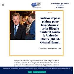 Anticor dépose plainte pour favoritisme et prise illégale d'intérêt contre le Maire de Dreux (28), M. Gérard Hamel. 22 juin 2020