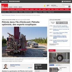 Pétrole dans l'île d'Anticosti: Pétrolia optimiste, des experts sceptiques