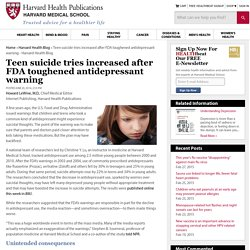 Teen suicide tries increased after FDA toughened antidepressant warning - Harvard Health Blog - Harvard Health Publications