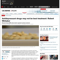 Antidepressant drugs may not be best treatment: Robert Whitaker - Health