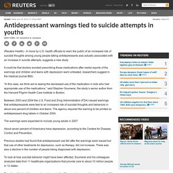 Antidepressant warnings tied to suicide attempts in youths