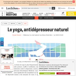 Le yoga, antidépresseur naturel, Les Echos Week-end