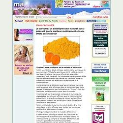 Curcuma: Un antidépresseur naturel aussi puissant que le meilleur médicament et sans effets secondaires!