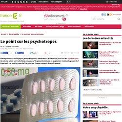 Antidépresseur, anxiolytique, hypnotique, stabilisateur de l'humeur, neuroleptique : les différences