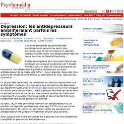 Dépression: les antidépresseurs amplifieraient parfois les symptômes