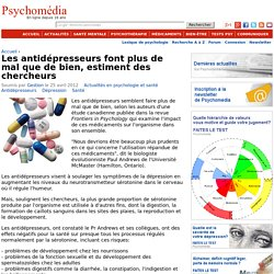 Les antidépresseurs font plus de mal que de bien, estiment des chercheurs