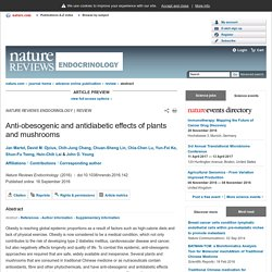 Anti-obesogenic and antidiabetic effects of plants and mushrooms : Nature Reviews Endocrinology : Nature Research
