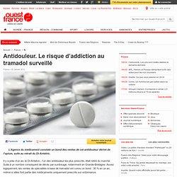 Antidouleur. Le risque d'addiction au tramadol surveillé - Santé
