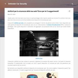 Antifurti per la sicurezza della tua auto? Ecco per te 5 suggerimenti!