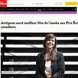 Antigone sacré meilleur film de l'année aux Prix Écrans canadiens