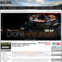 STORM Drone AntiGravity GPS Flying Platform (RTF / NAZA V2)
