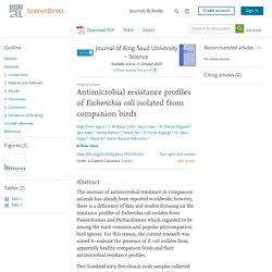 Journal of King Saud University – Science Available online 11 October 2019 Antimicrobial resistance profiles of Escherichia coli isolated from companion birds