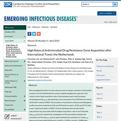 CDC EID - - Avril 2014 - Au sommaire notamment: High Rates of Antimicrobial Drug Resistance Gene Acquisition after International Travel, the Netherlands