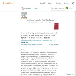 International Journal of Food Microbiology Volume 147, Issue 1, 14 May 2011, Genetic diversity, antimicrobial resistance and toxigenic profiles of Bacillus cereus isolated from food in Brazil over three decades