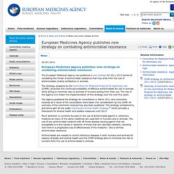 EMA 25/07/11 European Medicines Agency publishes new strategy on combating antimicrobial resistance