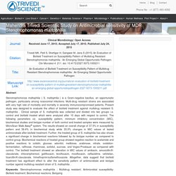 Mahendra Trivedi Scientific Study on Antimicrobial sensitivity of MDR Stenotrophomonas maltophilia