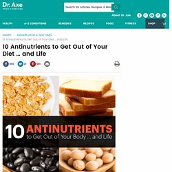 10 Antinutrients to Get Out of Your Diet Immediately
