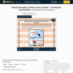 Health Benefits of Beet Juice Powder- A Powerful Antioxidant PowerPoint Presentation - ID:10416552