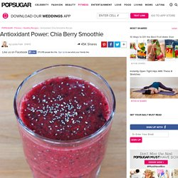 Antioxidant Chia Smoothie Recipe