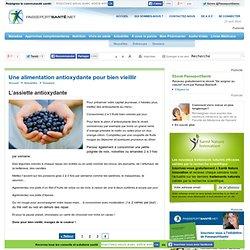 Antioxydants : que faut-il mettre dans son assiette ?