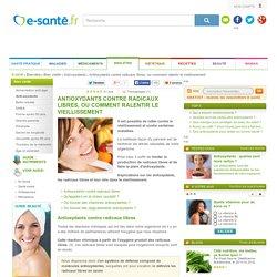 Antioxydants contre radicaux libres : comment ralentir le vieillissement