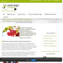 Antioxydants, radicaux libres, vieillissement et anti-âge