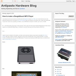 Antipasto Hardware Blog: How to make a BeagleBoard MP3 Player