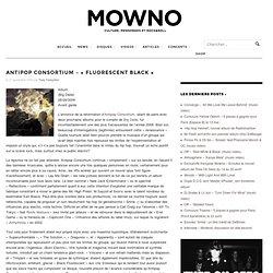 """Antipop Consortium - """"Fluorescent Black"""""""
