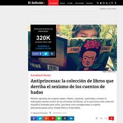 Antiprincesas: la colección de libros que derriba el sexismo de los cuentos de hadas