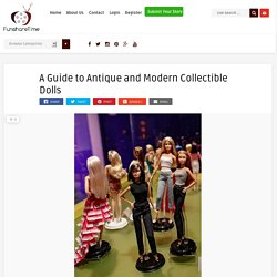 A Guide to Antique and Modern Collectible Dolls - Funshare Time