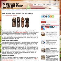How Antique Door Handles Can Be Of Value
