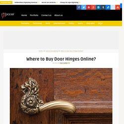 Where to Buy Door Hinges Online?