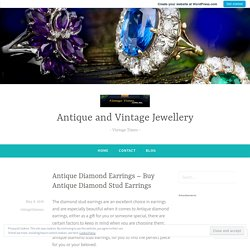 Antique Diamond Earrings – Buy Antique Diamond Stud Earrings – Antique and Vintage Jewellery