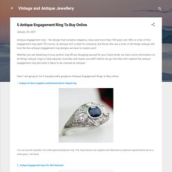5 Antique Engagement Ring To Buy Online