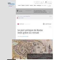 Le port antique de Rome revit grâce au virtuel