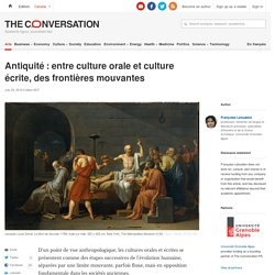 Antiquité: entre culture orale et culture écrite, des frontières mouvantes