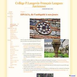 EPI LCA, de l'antiquité à nos jours - Collège P.Langevin Français Langues Anciennes