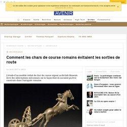 Antiquité romaine: Arrête ton char... de course!