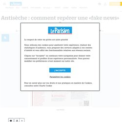 Antisèche : comment repérer une « fake news » ? - Le Parisien