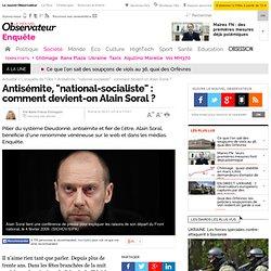"""Antisémite, """"national-socialiste"""" : comment devient-on Alain Soral ? - 26 janvier 2014"""