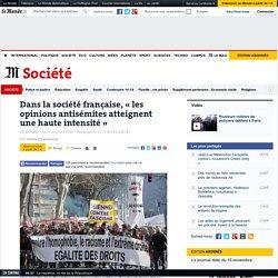Dans la société française, « les opinions antisémites atteignent une haute intensité »