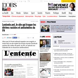 Lentente.net, le site qui traque les dérives racistes et antisémites du FN